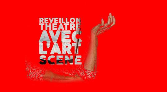 Réveillon avec L'Art Scène Théâtre